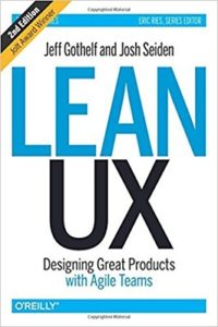 Lean UX. Designin great products with agile teams