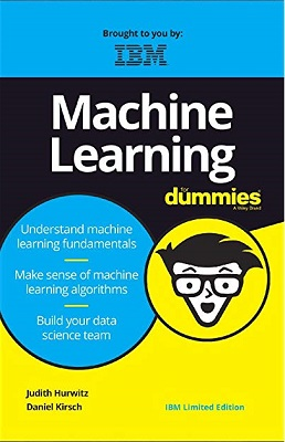 Machine Learning for dummies. IBM limited edition.