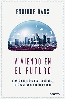 ´Viviendo en el futuro de Enrique Dans
